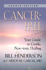 Cancer-Free: Your Guid to Gentle Non-toxic Healing