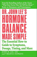 Hormone Balance Made Simple by Dr. John Lee